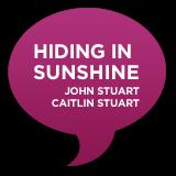 Hiding in Sunshine