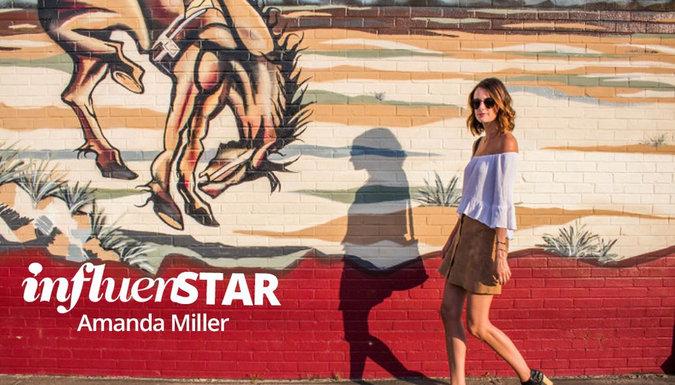 Meet InfluenSTAR: Amanda Miller