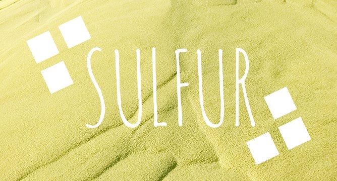 Ingredient Breakdown: Sulfur