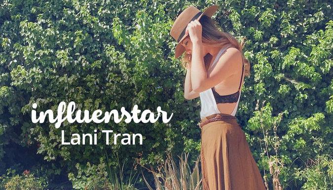 Meet InfluenSTAR: Lani Tran