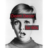 Dorm Decor: So Sixties