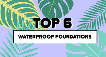 Influenster-Approved Waterproof Foundations for Summer