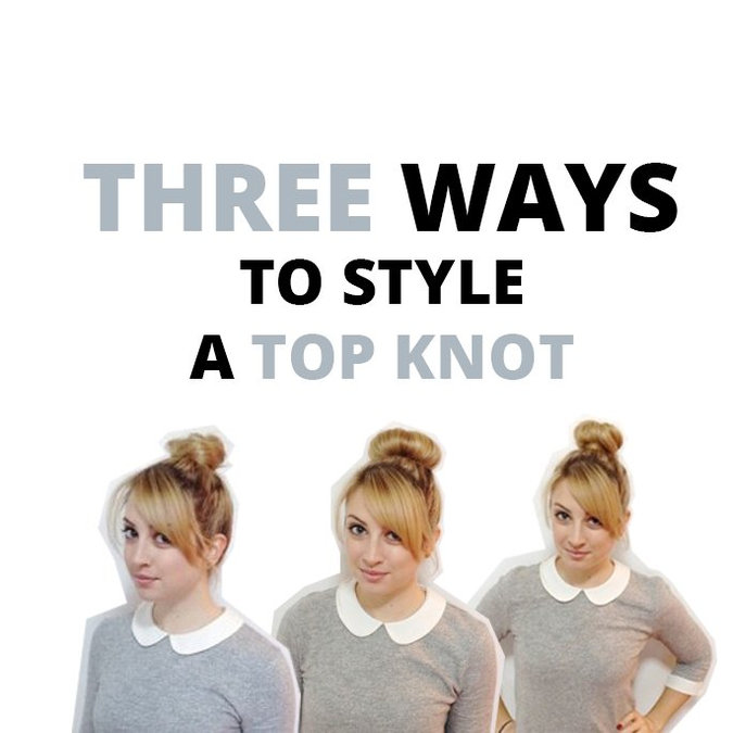 3 Amazing Ways to Style a Top Knot