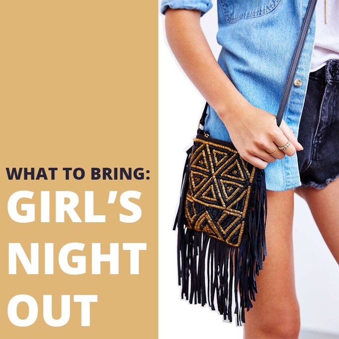 What to Bring: Girl's Night Out