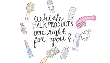 Which Hair Products are Right for You?