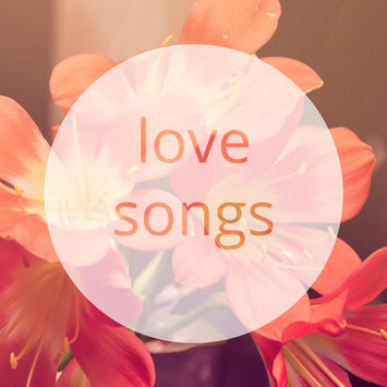 Love Songs: Valentine's Day Playlist