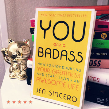 Photo of You Are a Badass: How to Stop Doubting Your Greatness and Start Living an Awesome Life uploaded by Nikki S.