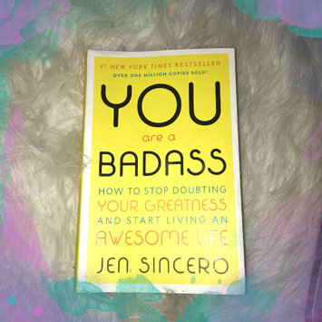 Photo of You Are a Badass: How to Stop Doubting Your Greatness and Start Living an Awesome Life uploaded by Amanda W.