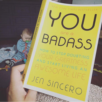 Photo of You Are a Badass: How to Stop Doubting Your Greatness and Start Living an Awesome Life uploaded by Melissa D.