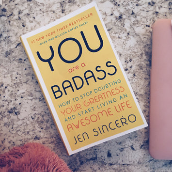 Photo of You Are a Badass: How to Stop Doubting Your Greatness and Start Living an Awesome Life uploaded by Savannah S.