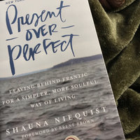Present Over Perfect: Leaving Behind Frantic for a Simpler, More Soulful Way of Living uploaded by Marci W.