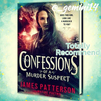 Confessions of a Murder Suspect by James Patterson & Maxine Paetro uploaded by Yesenia R.