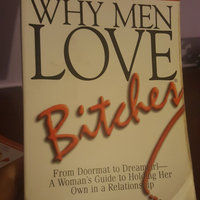 Adams Media Corp Why Men Love Bitches From Doormat to Dreamgirl-A Woman's Guide to Holding Her Own in a Relationship uploaded by Jackie K.