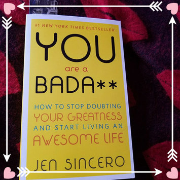 Photo of You Are a Badass: How to Stop Doubting Your Greatness and Start Living an Awesome Life uploaded by Jasmine-Symone W.