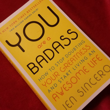 Photo of You Are a Badass: How to Stop Doubting Your Greatness and Start Living an Awesome Life uploaded by Maeghan D.