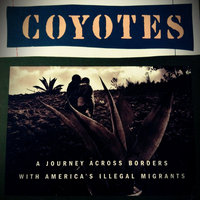 Coyotes: A Journey Across Borders With America's Illegal Aliens uploaded by Talissa G.
