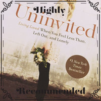 Uninvited: Living Loved When You Feel Less Than, Left Out, and Lonely: Six Sessions uploaded by Jennifer W.