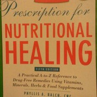 Prescription for Nutritional Healing, Fifth Edition: A Practical A-to-Z Reference to Drug-Free Remedies Using Vitamins, Minerals, Her bs & Food Supplements uploaded by R C.