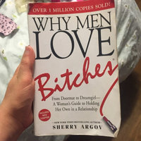 Adams Media Corp Why Men Love Bitches From Doormat to Dreamgirl-A Woman's Guide to Holding Her Own in a Relationship uploaded by Lyndley H.