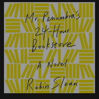 Mr. Penumbra's 24-Hour Bookstore: A Novel uploaded by Amy T.