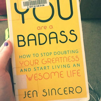 Photo of You Are a Badass: How to Stop Doubting Your Greatness and Start Living an Awesome Life uploaded by Bethany P.