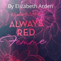 Elizabeth Arden Always Red Femme Holiday Set, 543.03 g. uploaded by Jacqueline L.