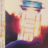 Sometimes never, sometimes always (Paperback) uploaded by Katie  S.