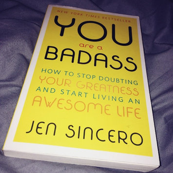 Photo of You Are a Badass: How to Stop Doubting Your Greatness and Start Living an Awesome Life uploaded by Alexandria B.