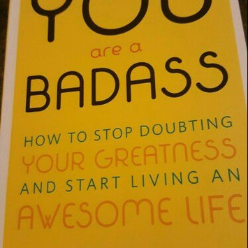 Photo of You Are a Badass: How to Stop Doubting Your Greatness and Start Living an Awesome Life uploaded by Angie M.