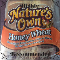 Nature's Own Honey Wheat Enriched Bread uploaded by Tessa L.