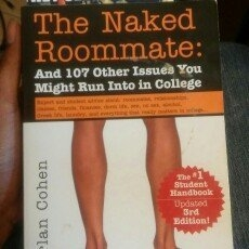 The Naked Roommate: And 107 Other Issues You Might Run Into in College uploaded by LeAnna J.