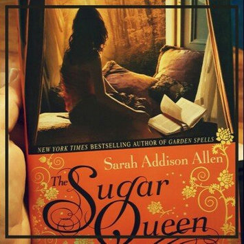 Photo of The Sugar Queen by Sarah Addison Allen  uploaded by Laura C.