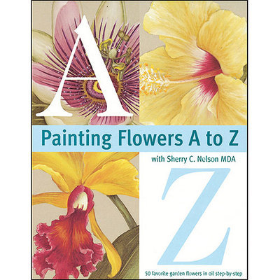 F & W Publications North Light Books-Painting Flowers A To Z