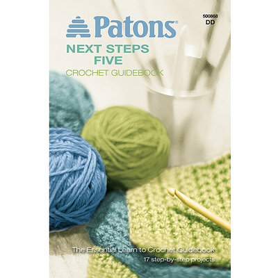 Spinrite Books 374121 Patons-Next Steps Five Crochet Guidebook