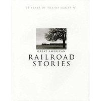 Kalmbach Publishing Company KALMBACH 01301 Great American Railroads Stories Hardcover KALZ1301 Kalmbach