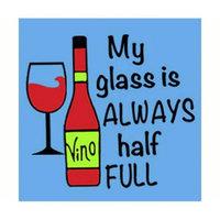 Evergreen Enterprises EG4NC4706A My Glass is Always Half Full Paper Cocktail Napkin
