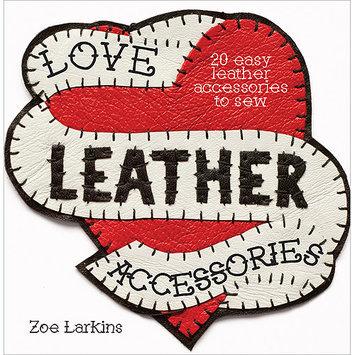 F & W Media DC-04792 David & Charles Books-Love Leather Accessories