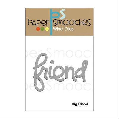 Paper Smooches Die-Big Friend Word