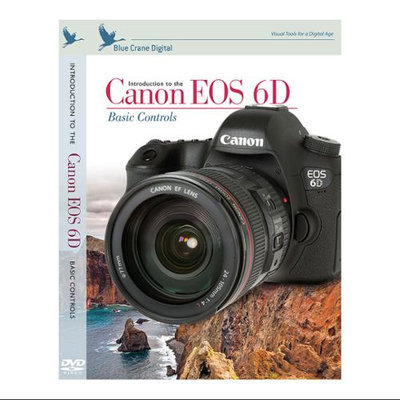 Blue Crane Digital Introduction to the Canon EOS 6D: Basic Controls DVD