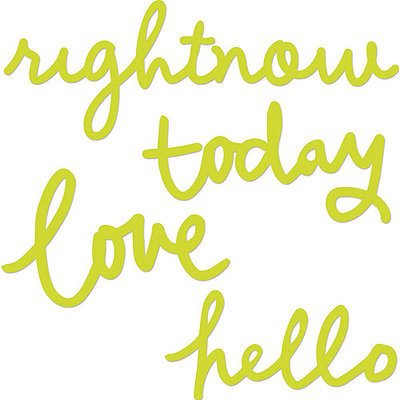 Kaisercraft Dies-Hello, Love, Today, Rightnow; To 5