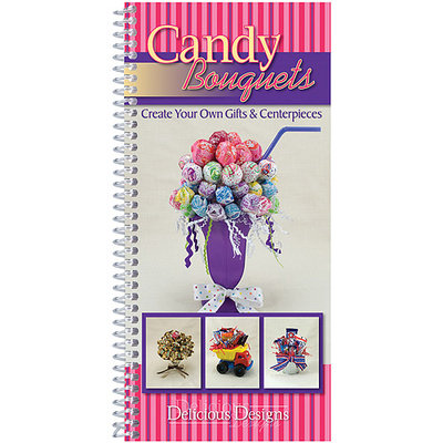 CQ Products Delicious Designs Cookbook, Candy Bouquets