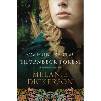 The Huntress of Thornbeck Forest (Paperback)