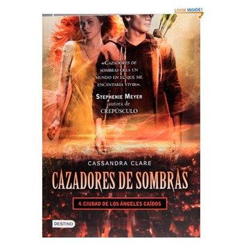 Cazadores de sombras 4. Ciudad de los angeles caidos (Spanish Edition)