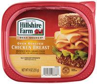 Hillshire Farm Deli Select® Oven Roasted Chicken Breast 9 oz. Plastic Tub