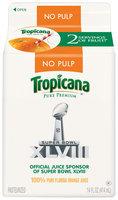 Tropicana® No Pulp 100% Pure Florida Orange Juice