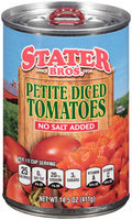 Stater Bros.® Petite Dices Tomatoes No Salt Added 14.5 oz. Can