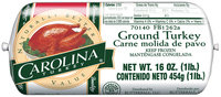 CAROLINA TURKEY  Ground Turkey 16 OZ CHUB