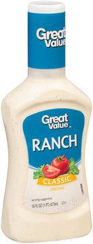 Great Value™ Ranch Classic Dressing 16 fl. oz. Plastic Bottle