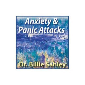 Anxiety & Panic Attacks CD by Dr Billie J. Sahley