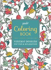 Posh Coloring Book: Vintage Designs for Fun & Relaxation
